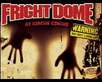 Fright Dome Descends Upon Circus Circus